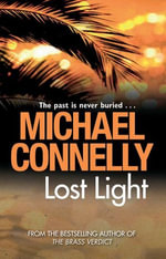 Lost Light : Harry Bosch Mystery 9 - Michael Connelly