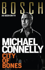 City of Bones : Harry Bosch Mystery 8 - Michael Connelly