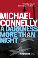 A Darkness More Than Night : Harry Bosch Mystery 7 - Michael Connelly