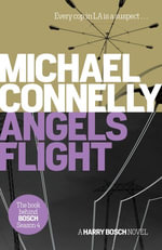 Angels Flight : Harry Bosch Mystery 6 - Michael Connelly
