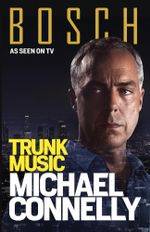 Trunk Music : Harry Bosch Mystery 5 - Michael Connelly