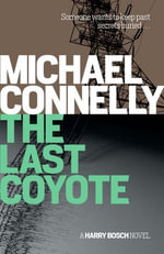 The Last Coyote : Harry Bosch Mystery 4 - Michael Connelly