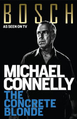The Concrete Blonde : Harry Bosch Mystery 3 - Michael Connelly