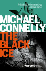 The Black Ice : Detective Harry Bosch : Book 2 - Michael Connelly
