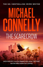 The Scarecrow : Jack McEvoy Mystery 2 - Michael Connelly
