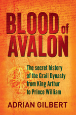 Blood of Avalon - Adrian Gilbert