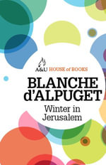 Winter in Jerusalem : House of Books Series - Blanche D'Alpuget