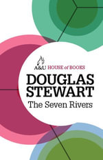 The Seven Rivers : A Lifetime of Fly-Fishing in Australia and New Zealand - Douglas Stewart