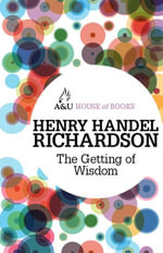 The Getting of Wisdom - Henry Handel Richardson