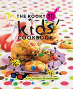 The Kooky 3D Kids' Cookbook - Hardie Grant Books