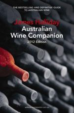 James Halliday Australian Wine Companion 2012 Edition : The Bestselling and Definitive Guide to Australian Wine - James Halliday