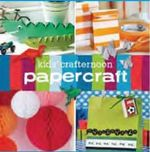Kids' Crafternoon Papercraft : 25 projects for a crafty afternoon