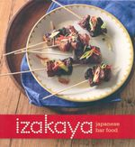 Izakaya : Japanese Bar Food - Hardie Grant Books