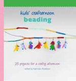 Kids' Crafternoon : Beading - Kathreen Ricketson