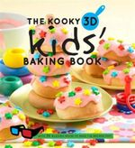 The Kooky 3D Kids' Baking Book - Hardie Grant Books