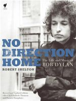 No Direction Home : Bob Dylan  - Robert Shelton