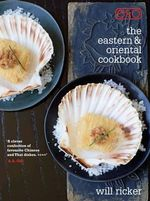 The Eastern and Oriental Cookbook - Will Ricker