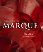 Marque : A Culinary Adventure - Mark Best