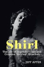 Shirl : The Graeme Strachan Story - Jeff Apter