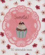 Sweetie! : 50 Delectable Treats - Daniella Germain