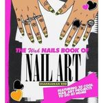 The WAH Nails Book of Nail Art : Fashion at your Fingertips - Sharmadean Reid