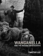 Wanganella and the Merino Aristocrats - Timothy Lee