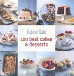 100 Best Cakes and Desserts : 100 Best - Gabriel Gate