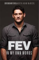 Fev : In My Own Words - Brendan Fevola