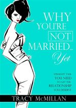 Why You're Not Married....Yet - Tracy McMillan