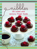 Nibbles : 100 Sweet and Savoury Finger Foods - Hardie Grant Books