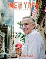 J'Aime New York : A Taste of New York in 150 Culinary Destinations - Alain Ducasse