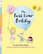 The Best Ever Birthday : My Grandma's Kitchen Series - Louise Fulton-Keats