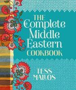 The Complete Middle Eastern Cookbook - Tessa Mallos