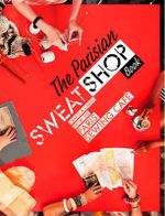 The Parisian Sweatshop : Crafts and Cakes from the Paris Sewing Cafe - Martena Duss