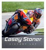 Casey Stoner : Victory Lap - Casey Stoner