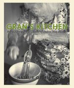 Gran's Kitchen : Recipes from the Notebooks of Dulcie May Booker - Natalie Oldfield
