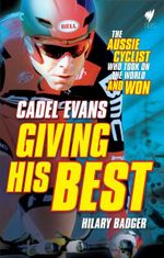 Giving His Best : Cadel Evans - Cadel Evans