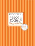 Encyclopedia of Food and Cookery : 30th Anniversary Edition - Margaret Fulton