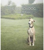 The French Dog : The Mini Edition - Rachael McKenna