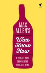 Max Allen's Wine Know How - Max Allen