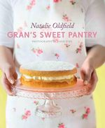 Gran's Sweet Pantry - Natalie Oldfield