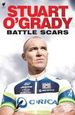 Stuart O'Grady : Battle Scars - Stuart O'Grady