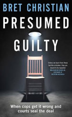 Presumed Guilty - Bret Christian