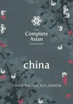 The Complete Asian Cookbook - China - Charmaine Solomon