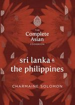 The Complete Asian Cookbook - Sri Lanka and The Philippines - Charmaine Solomon