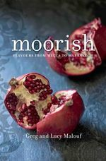 Moorish : Flavours from Mecca to Marrakech - Greg Malouf