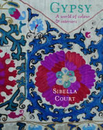 Gypsy : A World of Colour and Interiors - Sibella Court