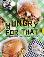 Hungry for That : Recipes from the Beatbox Kitchen - Raph Rashid