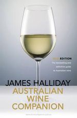 James Halliday Australian Wine Companion 2015 : The Bestselling and Definitive Guide to Australian Wine - James Halliday