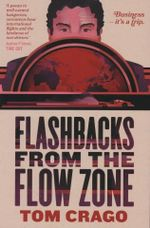 Flashbacks from the Flow Zone - Tom Crago
